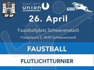 1. Schwanenstädter Faustball Flutlichtturnier @ Faustballplatz Schwanenstadt | Schwanenstadt | Oberösterreich | Österreich